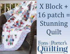 Scrappy 4-patch block made into 16-patch and X block make a gorgeous quilt!