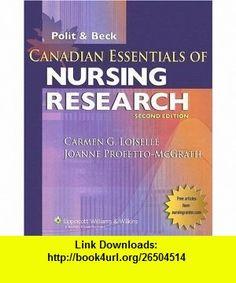 Canadian Essentials of Nursing Research (9780781784160) Carmen G Loiselle, Joanne Profetto-McGrath, Denise F Polit, Cheryl Tatano Beck , ISBN-10: 0781784166  , ISBN-13: 978-0781784160 ,  , tutorials , pdf , ebook , torrent , downloads , rapidshare , filesonic , hotfile , megaupload , fileserve