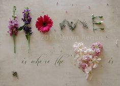 Home Is Where The Heart Is - Flower Word - Fine Art Photography - 8x10 via Etsy