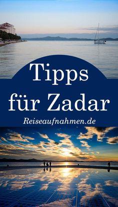 Zadar Tipps für eine Pause bei deiner Auto Rundreise in Kroatien