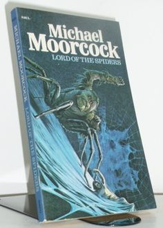 DECEMBER 18 English fantasy author Michael Moorcock born this day in 1939. BOOK OF THE DAY Lord of the Spiders 1st NEL Ed 1971