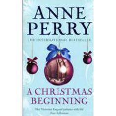 Christmas Beginning by Anne Perry | British Detectives Books at The Works