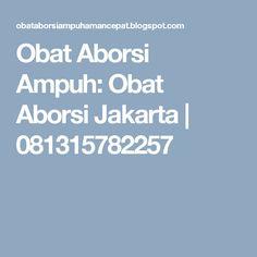 Obat Aborsi Ampuh: Obat Aborsi Jakarta   081315782257