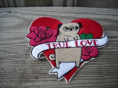 Pug Tattoo True Love Heart and Roses Embroidered Patch. via Etsy.