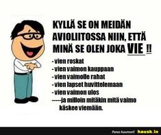 Kylla se on meidan. Ecards, Memes, Fun, Electronic Cards, Jokes, E Cards, Meme, Lol, Funny
