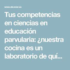 Tus competencias en ciencias en educación parvularia: ¿nuestra cocina es un laboratorio de química? | Educación Química