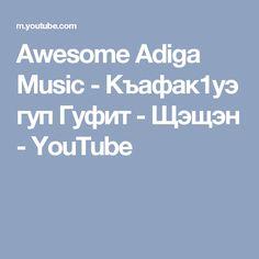 Awesome Adiga Music - Къафак1уэ гуп Гуфит - Щэщэн - YouTube