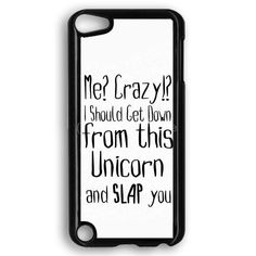 Funny Animal Unicorn Quote iPod Touch 5 Case