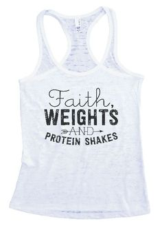 "Womens Workout Tank Top Shirt ""Faith Weights and Protein Shakes"" This is a HIGH Quality ""Next Level"" Brand Burnout Racer Back Tank. Very Lightweight Sexy Super Soft and VERY popular in today's ma Funny Tank Tops, Yoga Tank Tops, Workout Tank Tops, Athletic Tank Tops, Top Funny, Funny Gym, Adidas Workout Shirts, Gym Shirts, Workout Wear"