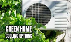 Green Home Cooling Options