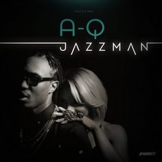 MUSIC: A-Q  Jazzman   A-Q has grown so much as an artist in the last 2years he has shown diversity in his music and has shown that against all odds a career in hiphop in Nigeria is sustainable.  The rapper has announced that he would be dropping another album this year and off the forth coming album is this massive single Jazzman a fusion of trap music and fuji with catchy and witty lyrics the single is highly addictive and is produced by Beats by jayy.  DOWNLOAD MUSIC  MUSIC