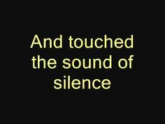 The Sound of Silence - Simon & Garfunkel with lyrics (HQ)   Silence of God Poetic Perspective Don't know S&G's inspiration - but...consider... If...the narrator might be observing those who are living in a self-created silence from God?  Just notice...his concern. Notice the focus of 'the people'. Mechanical motions produce...silence...Just notice & listen again asking God a twist on your usual 'why' & 'when' questions.
