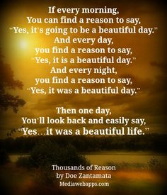 If every morning, You can find a reason to say,