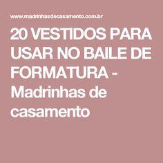 20 VESTIDOS PARA USAR NO BAILE DE FORMATURA - Madrinhas de casamento