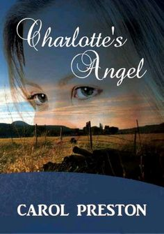 harlotte's Angel Carol Preston  RRP ($A) 19.95 P/B Publisher: Even Before Publishing ISBN: 9781921633324