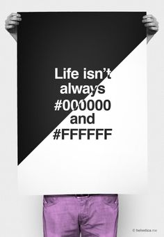 Happy Humpday! Remember life isn't always #000000 and ‪#‎FFFFFF‬