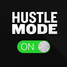 #Hustle... The Most Important Word