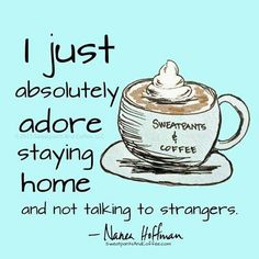 """75 Introvert Memes - """"I just absolutely adore staying home and not talking to strangers."""" 75 Introvert Memes - """"I just absolutely adore staying home and not talking to strangers. Lazy Day Quotes, Sunday Quotes, Fun Quotes, Life Quotes, Introvert Humor, Introvert Problems, Coffee Is Life, I Love Coffee, Coffee Coffee"""