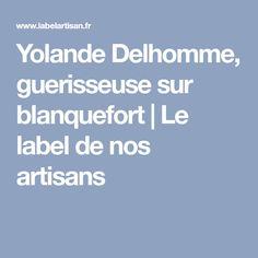 Yolande Delhomme, guerisseuse sur blanquefort | Le label de nos artisans