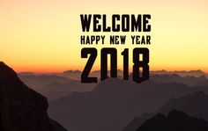 Goodbye 2017 Welcome 2018 With Your Best Wishes About This Day
