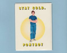 STAY GOLD PONYBOY - The Outsiders - Ponyboy - C Thomas Howell - Stay Gold Card - Stay Gold - I Love You - Pop Culture Card - Item# L073