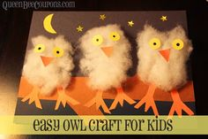 http://1.bp.blogspot.com/-yWTBwoo-Pvo/VCwuj1L-I8I/AAAAAAAALEc/AVX7gcMEYH8/s1600/Easy-Owl-Craft-for-Kids.jpg