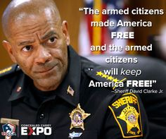 Sheriff David Clarke, our Second Amendment supporter!