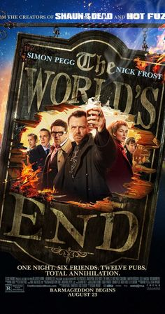 The World's End (2013)    Directed by Edgar Wright.  With Simon Pegg, Nick Frost, Martin Freeman, Rosamund Pike. Five friends who reunite in an attempt to top their epic pub crawl from 20 years earlier unwittingly become humankind's only hope for survival. IMDb 7.0