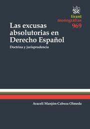 Las excusas absolutorias en derecho español  (doctrina y jurisprudencia)  de  Araceli Manjón-Cabeza Olmeda ( 2014)
