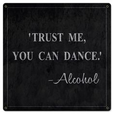 Trust Me You Can Dance Sign