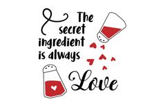 The Secret Ingredient is Always Love (SVG Cut file) by Creative Fabrica Crafts · Creative Fabrica Funny Home Decor, Kitchen Wall Art, Printable Quotes, Love Design, Wall Quotes, Svg Cuts, Business Design, The Secret, Clip Art