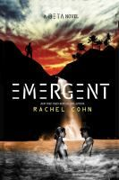 Emergent by Rachel Cohn