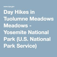 Day Hikes in Tuolumne Meadows - Yosemite National Park (U.S. National Park Service)