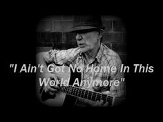 """""""I Ain't Got No Home In This World Anymore"""" written by Woody (ARR Ron Ta..."""