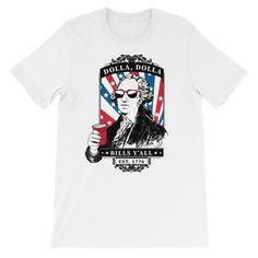 Dolla Dolla Bills Y'all - 4th of July Unisex Short Sleeve T-Shirt.