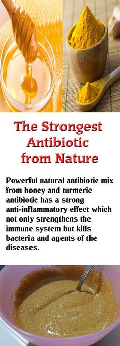 Powerful natural antibiotic mix from honey and turmeric antibiotic has a strong anti-inflammatory effect which not only strengthens the immune system but kills bacteria and agents of the diseases.
