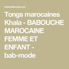 Tongs marocaines Khala - BABOUCHE MAROCAINE FEMME ET ENFANT - bab-mode