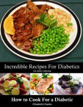 How to Cook For a Diabetic - The Entire Collection