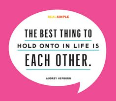 """""""The best thing to hold onto in life is each other."""" —Audrey Hepburn #quotes"""