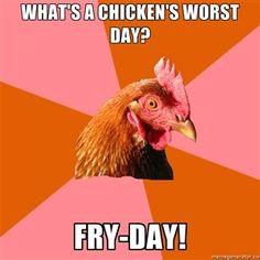 What's a chicken's worst day? Fry-Day! | Anti Joke Chicken