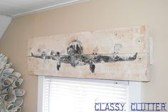 Rustic Airplane Valance tutorial - using modpodge and printer paper!  Use any image and transfer it onto wood! www.classyclutter.net