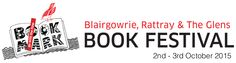 Annual Book Festival in Blairgowrie & Rattray. Check out website for events and more information
