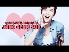 Los Mejores Doramas de Jang Geun Suk [Hablemos de Doramas] - Cap. 27 - YouTube