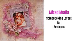 Mixed Media Scrapbooking Layout- Easy for Beginners-My Creative Scrapbook