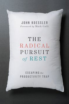 The Radical Pursuit of Rest - InterVarsity Press