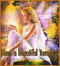 Have A Beautiful Tuesday day good morning tuesday tuesday quotes happy tuesday tuesday images good morning tuesday tuesday quote images