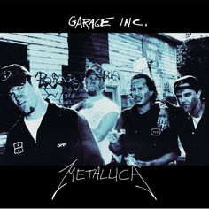 Metallica Garage Inc. on 3LP Reissued on Metallica's Own Blackened Recordings Label A clearinghouse of every must-hear cover song Metallica recorded, Garage Inc. includes 1987's original $5.98 EP, ear