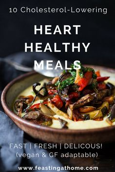 10 Cholesterol Lowering Heart Healthy Meals! A free gift when you subscribe to weekly emails! | www.feastingathome.com