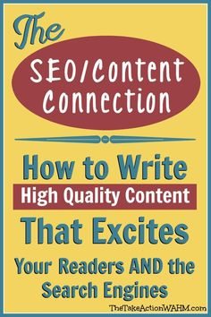 The SEO-Content Connection - Writing Content that satisfies Google AND turns readers into fans. The best SEO is high quality content for your readers.