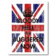 Items similar to Bloody Hell We're Buggered Now - British Flag - 18 X 24 - Art Print on Etsy